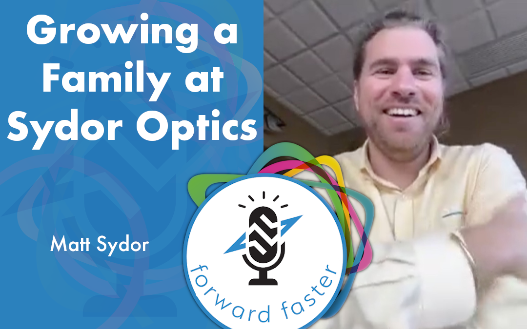 Growing a Family at Sydor Optics podcast